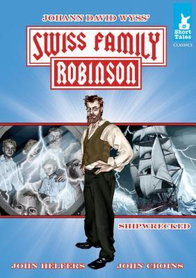 Swiss Family Robinson: Shipwrecked eBook: Shipwrecked eBook