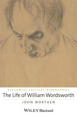 Life of William Wordsworth: A Critical Biography