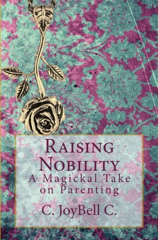Raising Nobility: A Magickal Take on Parenting