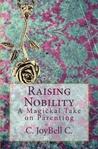 Raising Nobility by C. JoyBell C.