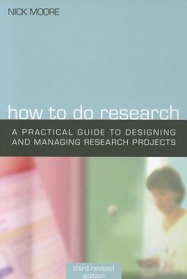 How to Do Research: The Practical Guide to Designing and Managing Research Projects
