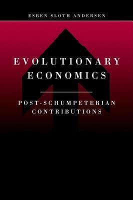 Evolutionary Economics: Post-Schumpeterian Contributions