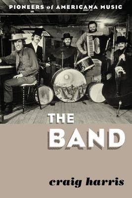 Band: Pioneers of Americana Music