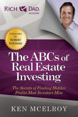 ABCs of Real Estate Investing: The Secrets of Finding Hidden Profits Most Investors Miss
