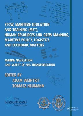 Marine Navigation and Safety of Sea Transportation: Stcw, Maritime Education and Training (Met), Human Resources and Crew Manning, Maritime Policy, Logistics and Economic Matters