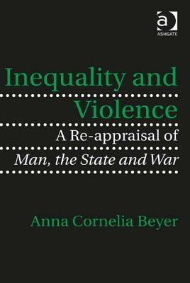 Inequality and Violence: A Re-Appraisal of Man, the State and War