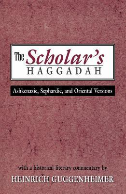 Scholar's Haggadah: Ashkenazic, Sephardic, and Oriental Versions
