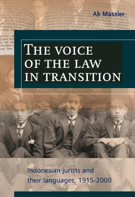 Voice of the Law in Transition: Indonesian Jurists and Their Languages, 1915-2000