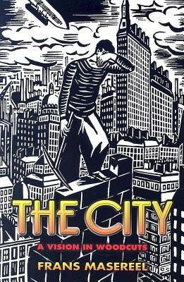The city a vision in woodcuts by frans masereel fandeluxe Choice Image