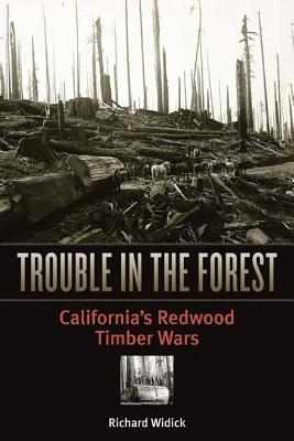 Trouble in the Forest: California S Redwood Timber Wars