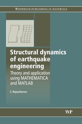 Structural Dynamics of Earthquake Engineering: Theory and Application Using Mathematica and MATLAB