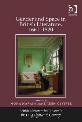 Gender and Space in British Literature, 1660 1820