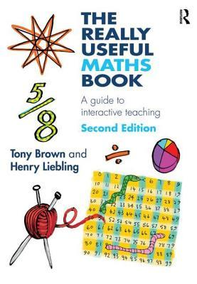 Really Useful Maths Book: A Guide to Interactive Teaching