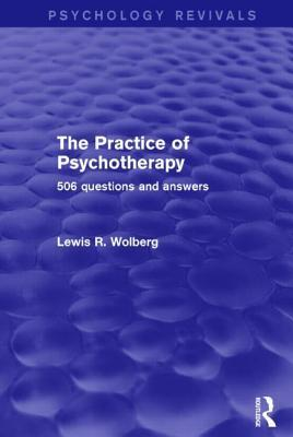 Practice of Psychotherapy (Psychology Revivals): 506 Questions and Answers