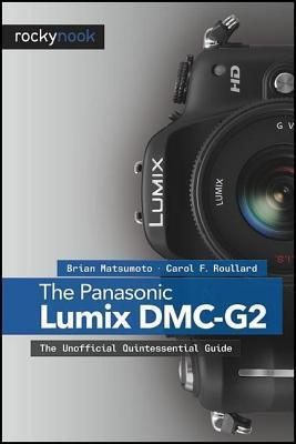 Panasonic Lumix DMC-G2: The Unofficial Quintessential Guide