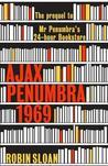 Ajax Penumbra: 1969 (Mr. Penumbra's 24-Hour Bookstore, #0.5)