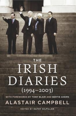 The Irish Diaries: Alastair Campbell (1994�2003)