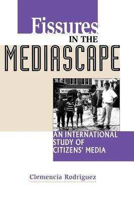 Fissures in the Mediascape: An International Study of Citizens' Media