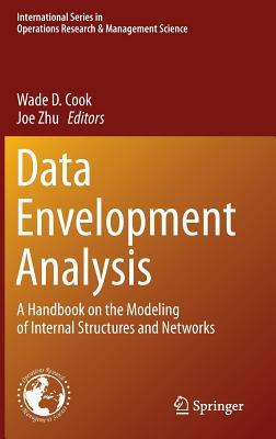Data Envelopment Analysis: A Handbook of Modeling Internal Structure and Network