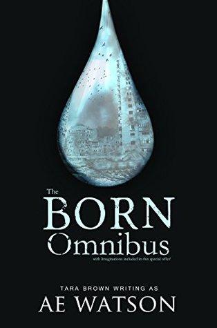 The Born Omnibus (Born, #1-3)