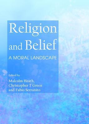 Religion and Belief: A Moral Landscape