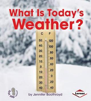 What Is Today's Weather? (First Step Nonfiction Let's Watch the Weather)