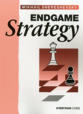endgame strategy by mikhail shereshevsky rh goodreads com Endgame Practice Rook and Pawn Endgame