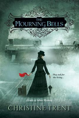 The Mourning Bells (Lady of Ashes, #4)