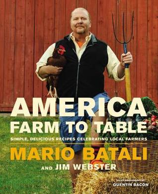America—Farm to Table: Simple, Delicious Recipes Celebrating Local Farmers