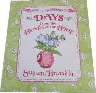 Counting Our Blessings Days from the Heart of the Home by Susan Branch