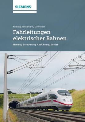 Fahrleitungen Elektrischer Bahnen 3e - Planung, Berechnung, Ausfuhrung, Betrieb
