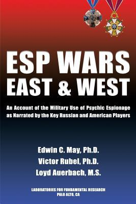 esp-wars-east-and-west-an-account-of-the-military-use-of-psychic-espionage-as-narrated-by-the-key-russian-and-american-players