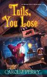 Tails, You Lose (Witch City Mystery, #2)