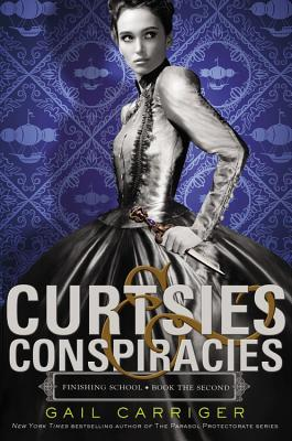 Curtsies and Conspiracies by Gail Carriger