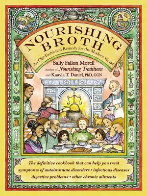 Nourishing Broth: An Old-Fashioned Remedy for the Modern World