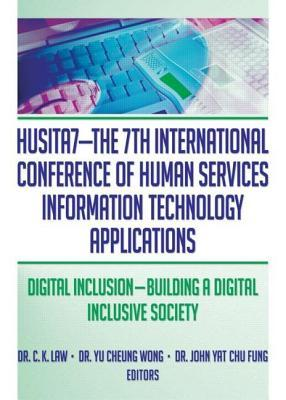 Husita7-The 7th International Conference of Human Services Information Technology Applications: Digital Inclusion Building a Digital Inclusive Society