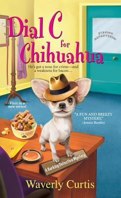 Ebook Dial C for Chihuahua by Waverly Curtis TXT!