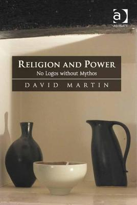 Religion and Power: No Logos Without Mythos