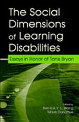 Social Dimensions of Learning Disabilities: Essays in Honor of Tanis Bryan