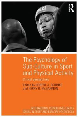 Psychology of Sub-Culture in Sport and Physical Activity: Critical Perspectives
