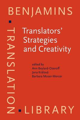 Translators' Strategies and Creativity: Selected Papers from the 9th International Conference on Translation and Interpreting, Prague, September 1995. in Honor of Jiři Levy and Anton Popovič