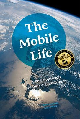 The Mobile Life by Diane Lemieux