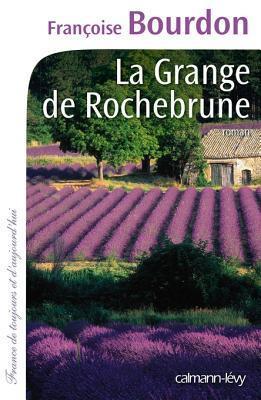 La Grange de Rochebrune (Cal-Lévy-France de toujours et d'aujourd'hui)