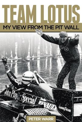 Team Lotus: My View From The Pit Wall por Peter Warr