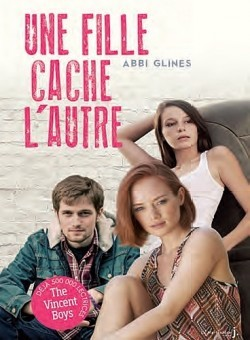 Une Fille Cache l'Autre  (The Vincent Boys, #2)