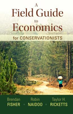 A Field Guide to Economics for Conservationists