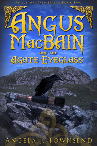 Angus Macbain and the Agate Eyeglass by Angela J. Townsend