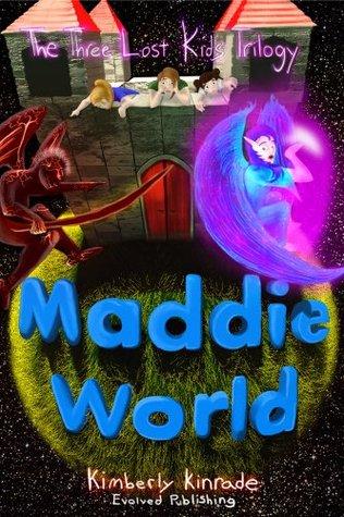 Maddie World by Kimberly Kinrade