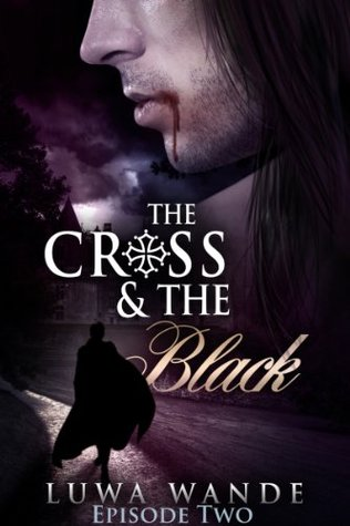 The Cross and the Black-Episode Two