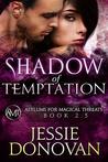 Shadow of Temptation (Asylums for Magical Threats, #3)